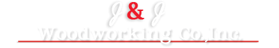 J & J Woodworking Co.,Inc.